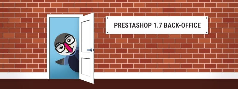Finding your way in the PrestaShop 1.7 back-office
